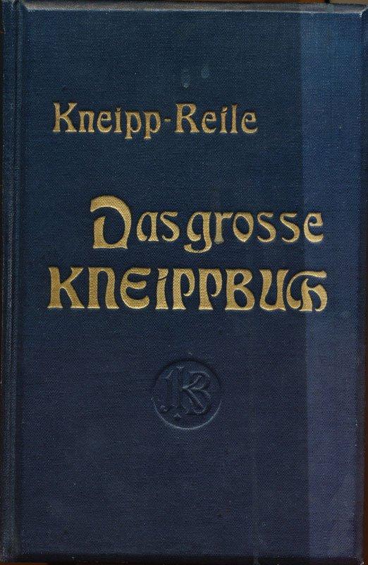 Kneipp-Reile - Das große Kneippbuch von 1923 (Verlag Kösel-Pustet Kempten)